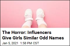 The Horror: Influencers Give Girls Similar Odd Names