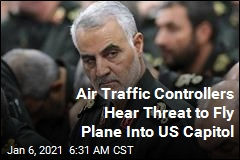 From NY, Threat to Fly Plane Into Capitol to Avenge Soleimani