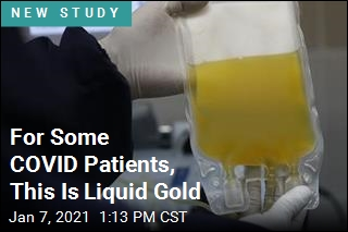 For Some COVID Patients, This Is Liquid Gold