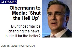 Olbermann to Media: 'Shut the Hell Up'