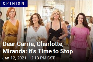 Dear Carrie, Charlotte, Miranda: It's Time to Stop
