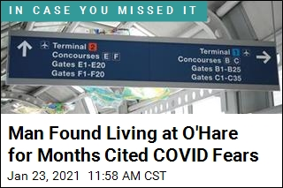 Man Said He Lived at O'Hare for Months Due to COVID Fears