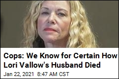 Cops: We Know for Certain How Lori Vallow's Husband Died