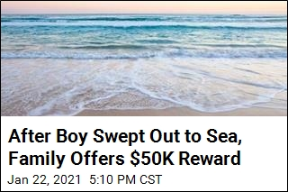 $50K Reward Offered After Boy Swept Out to Sea