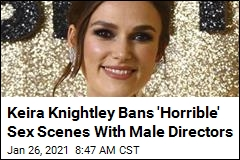Keira Knightley on Sex Scenes: Male Directors Need Not Apply