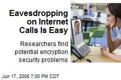 Eavesdropping on Internet Calls Is Easy