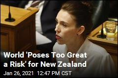 World 'Poses Too Great a Risk' for New Zealand