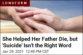 A Daughter Writes About Helping Her Father Die