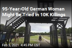 95-Year-Old German Woman Might Be Tried in 10K Killings