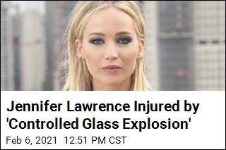 Jennifer Lawrence Injured by 'Controlled Glass Explosion'