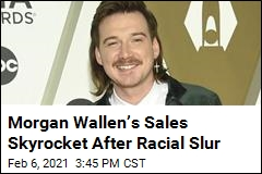 Morgan Wallen's Sales Skyrocket After Racial Slur