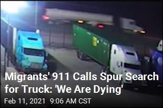 Migrants' 911 Calls Spur Search for Truck: 'We Are Dying'