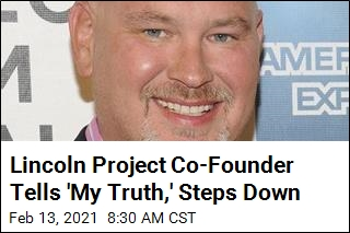 Lincoln Project Co-Founder Tells 'My Truth,' Steps Down