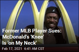 Former MLB Player Sues McDonald's Over 'Racist' Policies