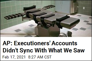 AP: Executioners' Accounts Didn't Sync With What We Saw