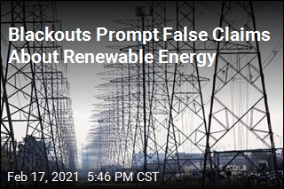 Blackouts Prompt False Claims About Renewable Energy