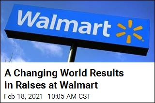 A Changing World Results in Raises at Walmart