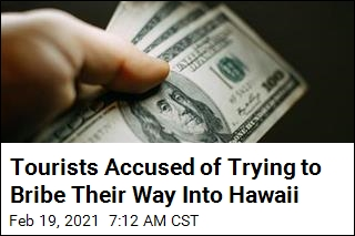 Tourists Accused of Trying to Bribe Their Way Into Hawaii