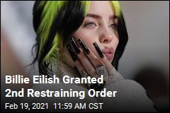 Billie Eilish Granted 2nd Restraining Order