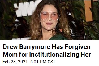 Drew Barrymore Has Forgiven Mom for Institutionalizing Her