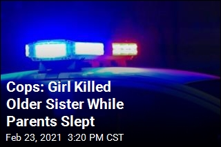 Cops: Girl Killed Older Sister While Parents Slept