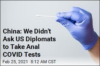 China: We Didn't Ask US Diplomats to Take Anal COVID Tests