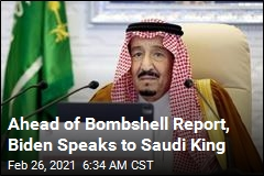 Ahead of Bombshell Report, Biden Speaks to Saudi King