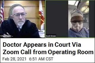 Doctor Appears in Court Via Zoom Call from Operating Room