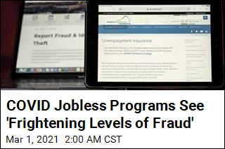 'Frightening Levels of Fraud' Overwhelm COVID Unemployment Programs