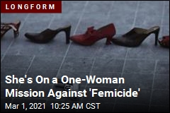 She's On a One-Woman Mission Against 'Femicide'