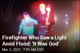 Firefighter Who Saw a Light Amid Flood: 'It Was God'