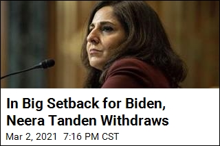 In Big Setback for Biden, Neera Tanden Withdraws