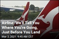 Airline: We'll Tell You Where You're Going, Just Before You Land