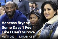 Vanessa Bryant: Some Days 'I Feel Like I Can't Survive'