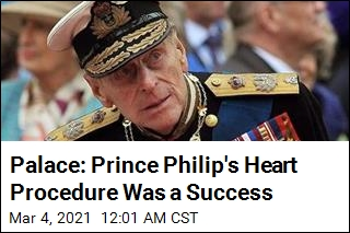 Palace Says Prince Philip Had Successful Heart Procedure
