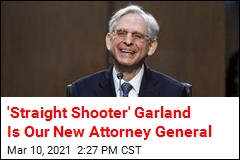 'Straight Shooter' Garland Is Our New Attorney General