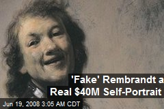 'Fake' Rembrandt a Real $40M Self-Portrait