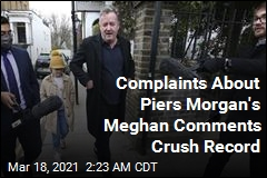 Complaints About Piers Morgan's Meghan Comments Crush Record