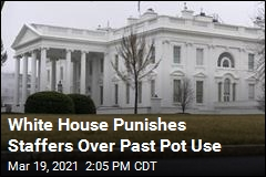 White House Fired, Punished Past Pot Users: Report