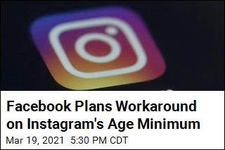 Facebook Wants Instagram App That Will Allow Users Under 13