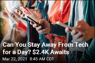 Can You Stay Away From Tech for a Day? $2.4K Awaits