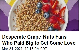 Desperate Grape-Nuts Fans Who Paid Big to Get Some Love