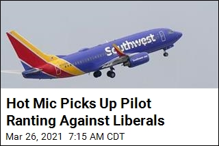 Hot Mic Picks Up Pilot Ranting Against Liberals