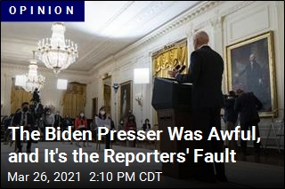 The Biden Presser Was Awful, and It's the Reporters' Fault