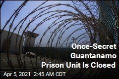 Once-Secret Guantanamo Prison Unit Is Closed