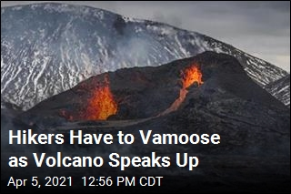 Hikers Have to Vamoose as Volcano Speaks Up