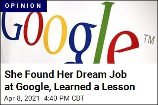 She Found Her Dream Job at Google, Learned a Lesson