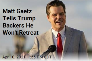 'The Truth Will Prevail,' Gaetz Tells Trump Supporters