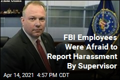 FBI Employees Were Afraid to Report Harassment By Supervisor