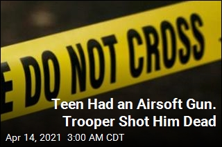 Teen Had a BB Gun. Trooper Shot Him Dead